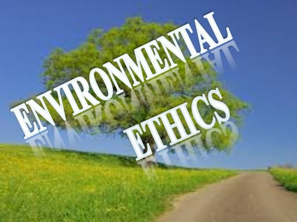 Environmental Ethics – Guiding A Reluctant Humanity